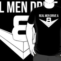 Funny 'Real Men Drive a V8' Engine Car T-Shirt and Gifts