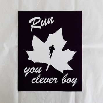 Run You Clever Boy Fandom Art. Fandom Poster. Choose Your Size.