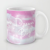 Dream Big in Pink Mug by Lisa Argyropoulos