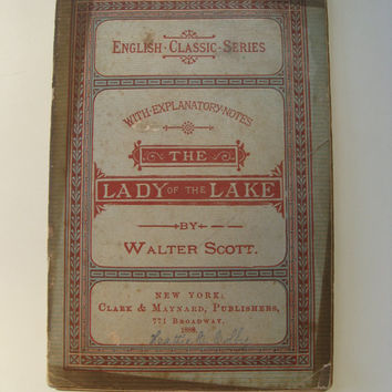 Sir Walter Scott Classic Poem: The Lady Of The Lake With Explanatory Notes, 1888, printing by Clark & Maynard, antiquarian publishing, fair
