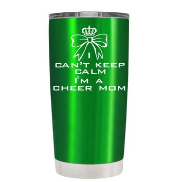 Can't Keep Calm, I'm a Cheer Mom on Translucent Green 20 oz Tumbler Cup
