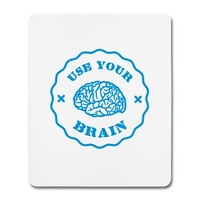 Use Your Brain - Funny Statement / slogan Autres