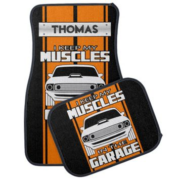 I Keep My Muscles In The Garage Muscle Car Orange Car Mat