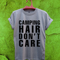 Camping Hair Don't Care T-Shirt Unisex Adults Size S to 2XL