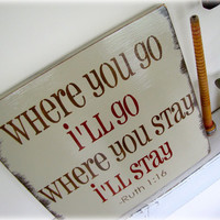 Where You Go I'll Go- Ruth Bible Verse- Christian Shabby Chic Typography Sign- Wall Art