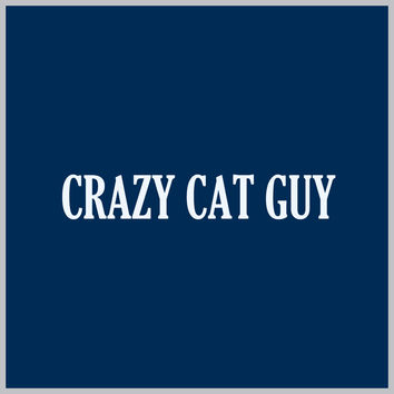 Crazy Cat Guy TEE