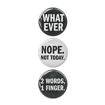 "3pc Pin Button Set With ""What Ever"" ""Nope. Not Today."" & ""2 Words, 1 Finger"" Design Pin"