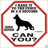 I can make it to the fence - german shepherd sign