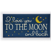 I love you to the moon and back painted sign
