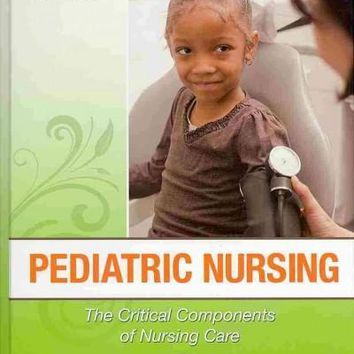 Pediatric Nursing: The Critical Components of Nursing Care