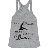 if you stumble make it part of your dance-Athletic Grey T-Shirt