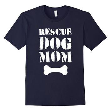 Rescue Dog Mom T-Shirt Animal Dog Lover Gift Tee
