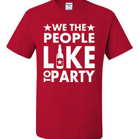 We The People Like To Party July 4th Unisex  T-Shirt S-5XL
