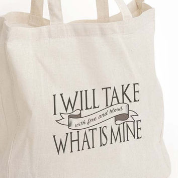 "Game thrones ""I will take what is mine"" Canvas Tote Bag"