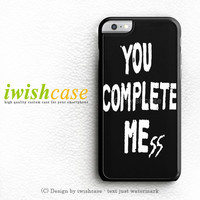 You Complete Mess Me iPhone 6 Case iPhone 6 Plus Case Cover