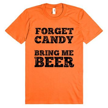 FORGET CANDY BRING ME BEER