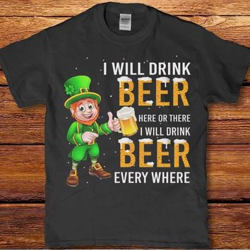 I will drink beer here or i will drink beer every where leprechaun Men's t-shirt