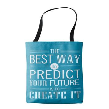 Your future is to create it Inspiration Quote Tote Bag