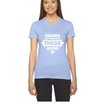 Obama Cant Take Away These Guns - Women's Tee