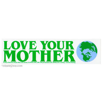 Love Your Mother Bumper Sticker on Sale for $2.99 at The Hippie Shop