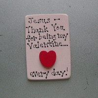 CLEARANCE/ CLOSE OUT 50% Off Valentine for Jesus - Christian/Inspiratioanl Magnet