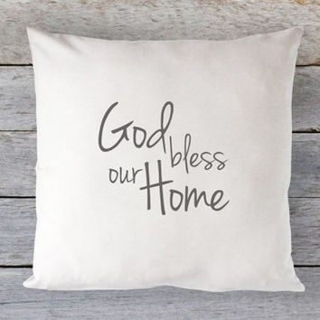 God Bless Our Home Pillow Cover - Christian Pillow, Farmhouse Decor, Housewarming Gift, Farmhouse Pillow, 16 x 16, 18 x 18, 20 x 20