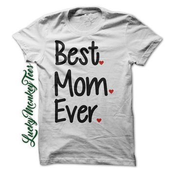 Best Mother Ever T-Shirt Tee Shirt Grandma Mothers Day Mom Gigi Women Girls Ladies Shirts Nana Clothing Mother
