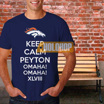 Peyton Manning OMAHA! Keep Calm Denver Bronco's Superbowl T-shirt by HOLOHOP