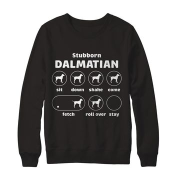 Stubborn Dog Tricks Dalmatian Sweatshirt
