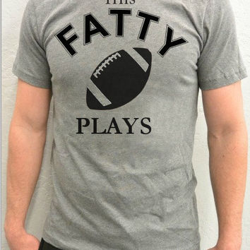 Fatty Plays Football Unisex NFL T-Shirt, Unisex Workout Athletic T-Shirt, Fatty Does Football Funny Tee Shirt, I'm Fat & Getting Fit T Shirt