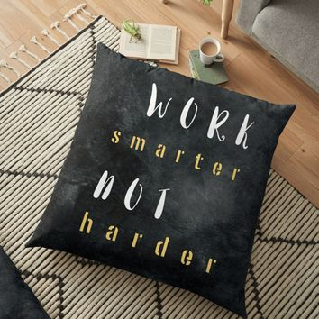 'Work smarter not harder #motivationialquote' Floor Pillow by JBJart