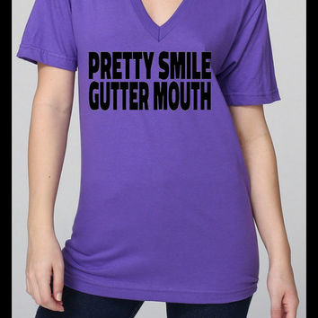 S-XXL Pretty Smile Gutter Mouth Unisex Vneck shirt . Perfect for Dirty Mouth girls