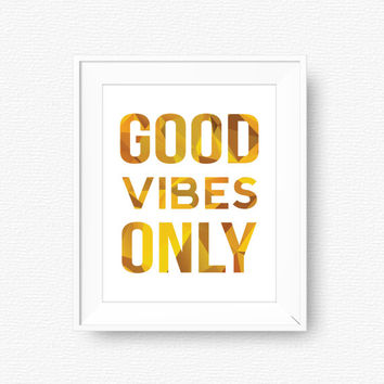 Good vibes only, golden, positive, home printable, gold look, minimal, printable, digital file, motivate, home wall art, motivational, gold
