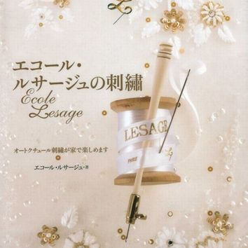 Haute Couture Embroidery of France Ecole Lesage - Japanese Stitch Craft Book - B416