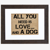 One Kings Lane - Prints for the Pet Lover - All You Need is Love...and a Dog