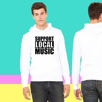 Support Local Music sweatshirt hoodie