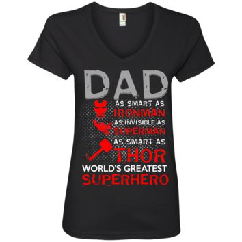 Dad As Strong as Ironman An Invisable as Superman, As Smart as Thor Superhero Ladies' V-Neck T-Shirt