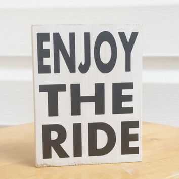 Enjoy the Ride  Mini Distressed Wood Sign Block  Southern Quotes and sayings