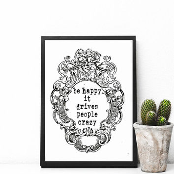 Be happy it drives people crazy, (2) Printable Download, Home Office Wall Art, Printable Art Cursive, Apartment Decor, Digital Download,