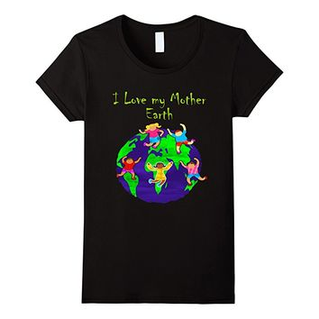 International Earth Day 2017 T-shirt. I Love my Mother Earth