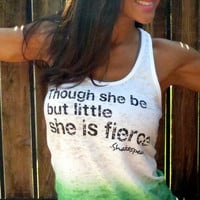 Though she be but little she is FIERCE. A-Line Racerback Burnout Tank.  Size MEDIUM
