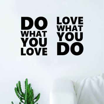 Do What You Love v2 Quote Wall Decal Sticker Bedroom Home Room Art Vinyl Inspirational Decor Motivational Good Vibes Happiness Smile