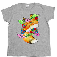 I Don't Care For Your Misogyny Fox #2 -- Women's T-Shirt