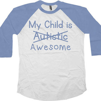 Autism Awareness Shirt My Child is Awesome Shirt Autism T Shirt Puzzle Piece Autism Gifts Parent Gifts American Apparel Unisex Raglan -SA595
