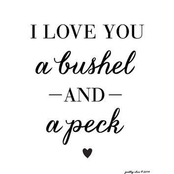 I Love You a Bushel and a Peck - Wall Art - Heart - Valentine - Sweetheart - Nursery Art