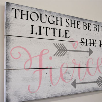 Though She But Little She Is Fierce Girls Nursery Decor Wood Sign Shabby Chic Nursery Vintage Nursery Over Crib Decor Pink And Gray Nursery