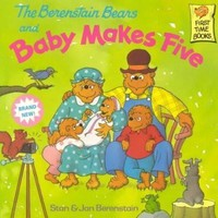 The Berenstain Bears and Baby Makes Five (First Time Books)
