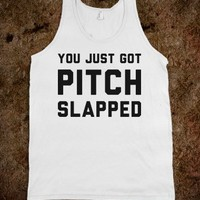 You Just Got Pitch Slapped - Text First