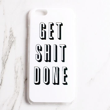 Get Sh*t Done iPhone Case