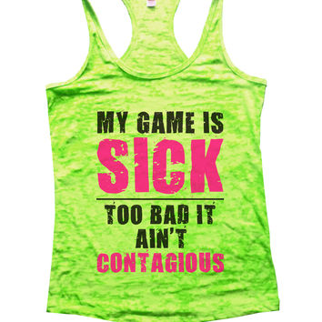 My Game Is Sick Too Bad It Aint Contagious Basketball Shirt - Womens Burnout Tank Top
